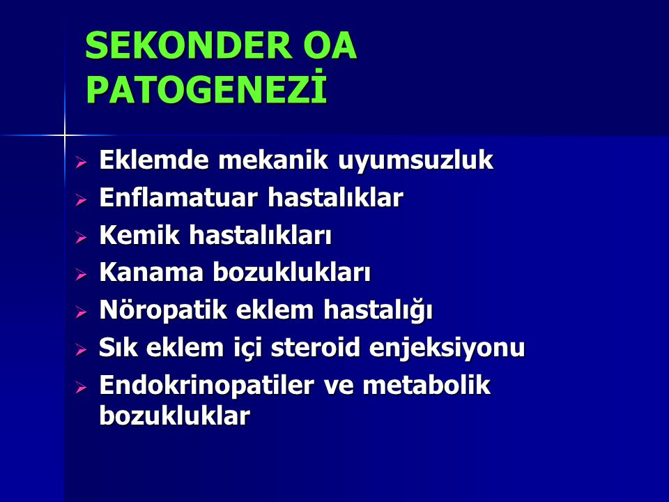 SEKONDER OA PATOGENEZİ