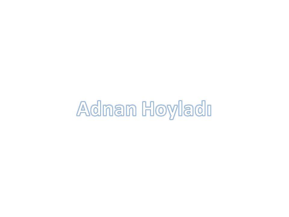 Adnan Hoyladı