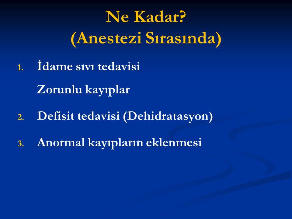 Ne Kadar (Anestezi Sırasında)