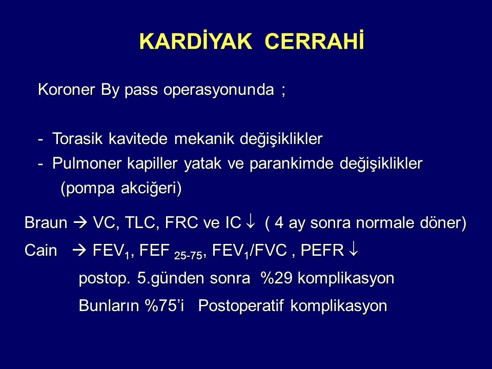 KARDİYAK CERRAHİ Koroner By pass operasyonunda ;
