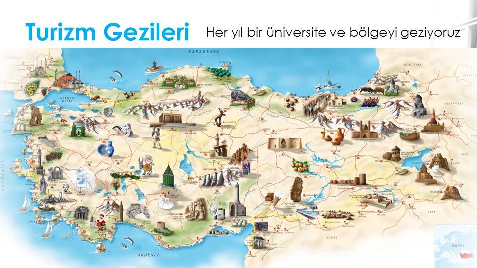 Turizm Gezileri Her yıl bir üniversite ve bölgeyi geziyoruz