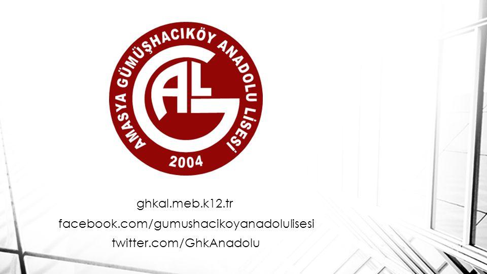 ghkal.meb.k12.tr facebook.com/gumushacikoyanadolulisesi twitter.com/GhkAnadolu