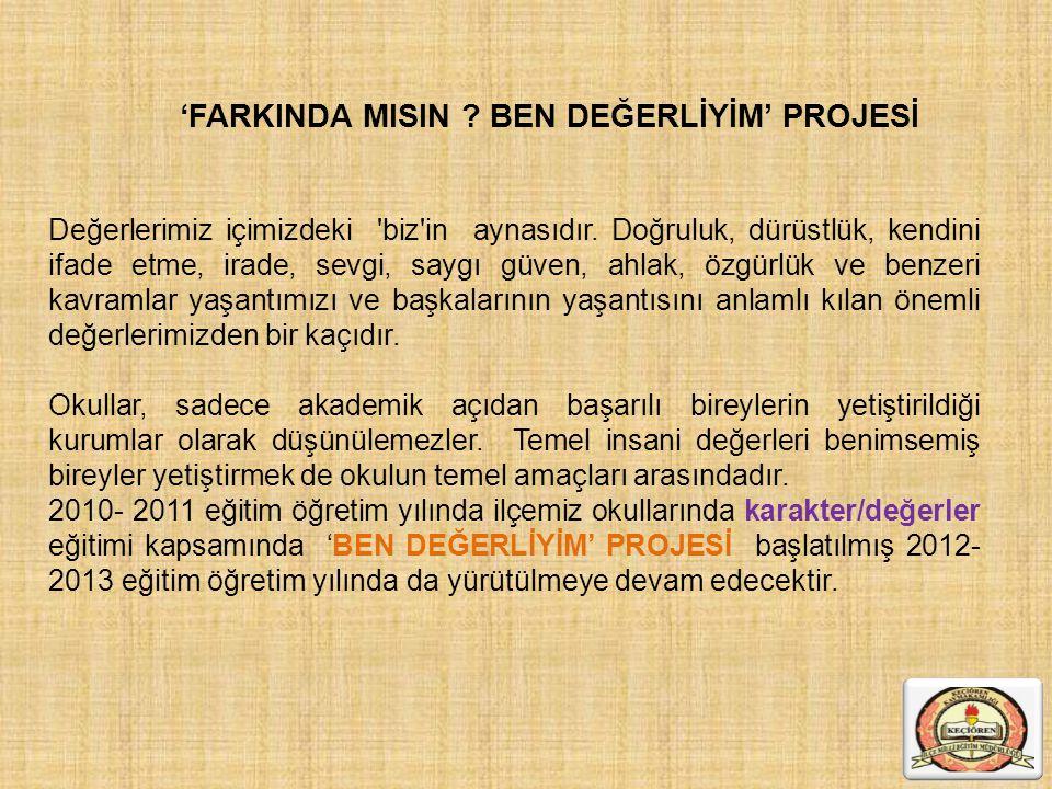 'FARKINDA MISIN BEN DEĞERLİYİM' PROJESİ