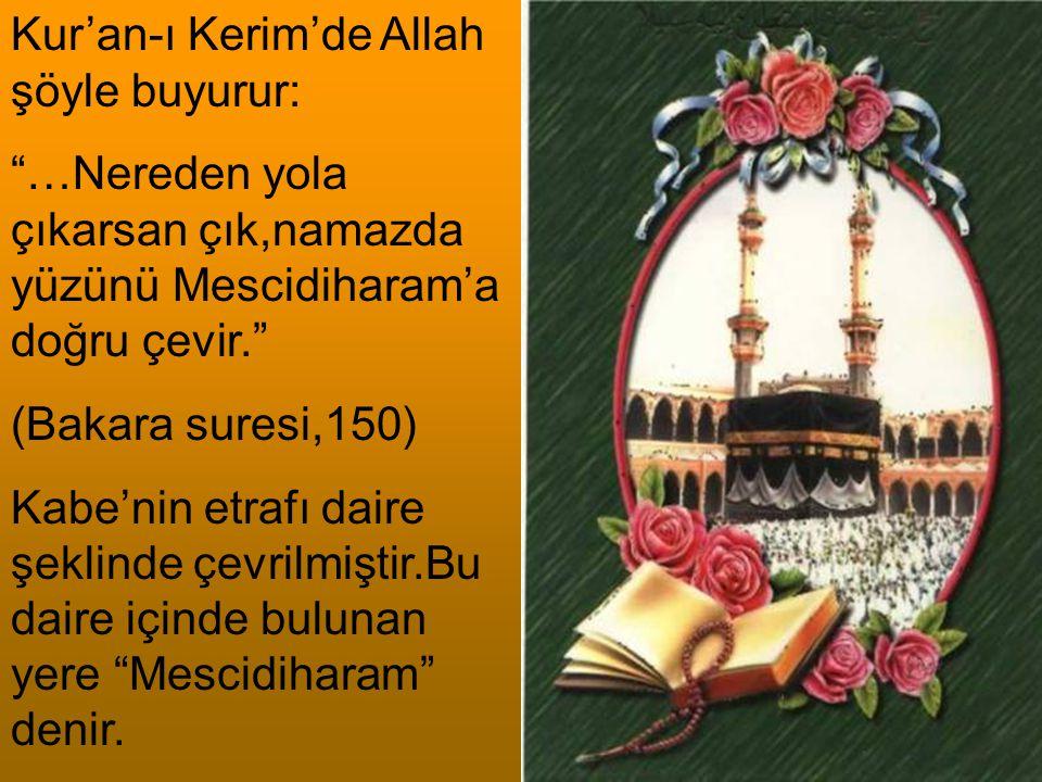 Kur'an-ı Kerim'de Allah şöyle buyurur: