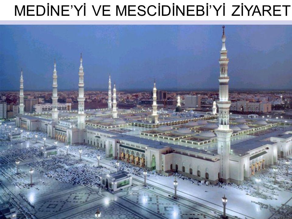MEDİNE'Yİ VE MESCİDİNEBİ'Yİ ZİYARET