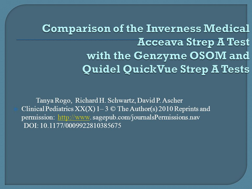 Comparison of the Inverness Medical Acceava Strep A Test with the Genzyme OSOM and Quidel QuickVue Strep A Tests