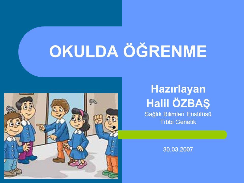 Hazırlayan Halil ÖZBAŞ Sağlık Bilimleri Enstitüsü Tıbbi Genetik