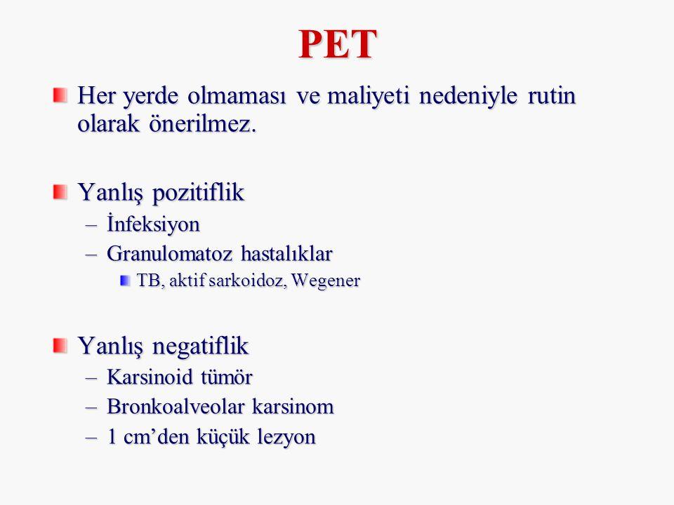 PET Her yerde olmaması ve maliyeti nedeniyle rutin olarak önerilmez.
