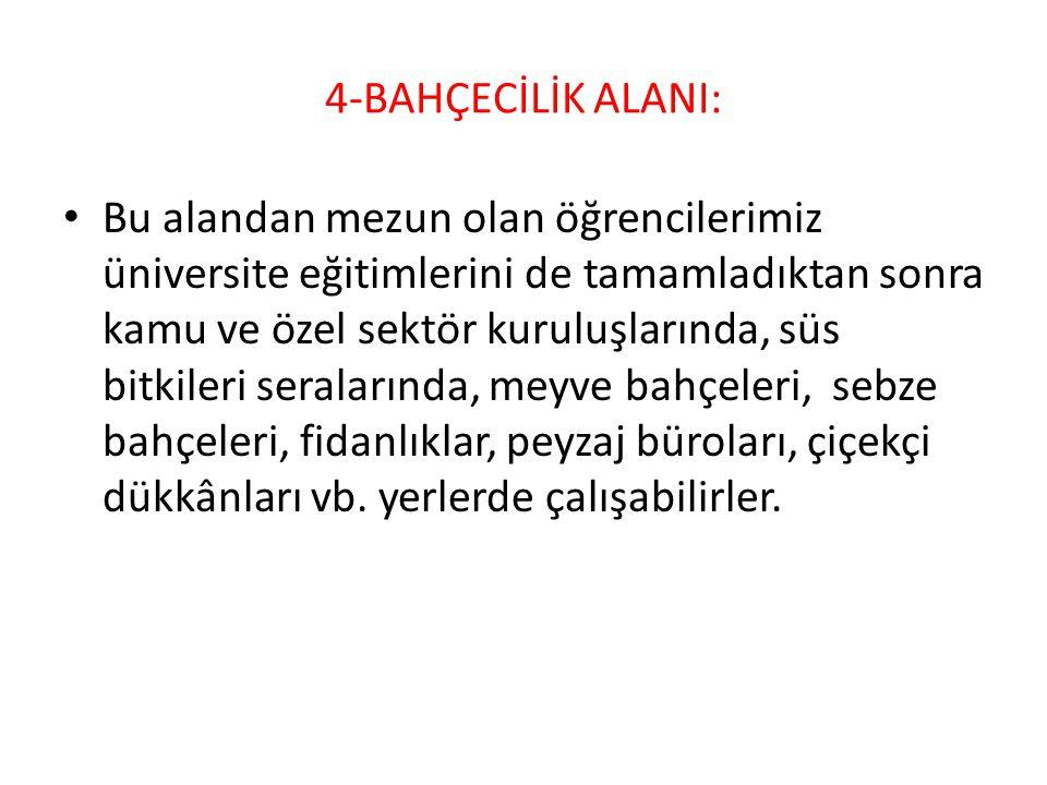 4-BAHÇECİLİK ALANI: