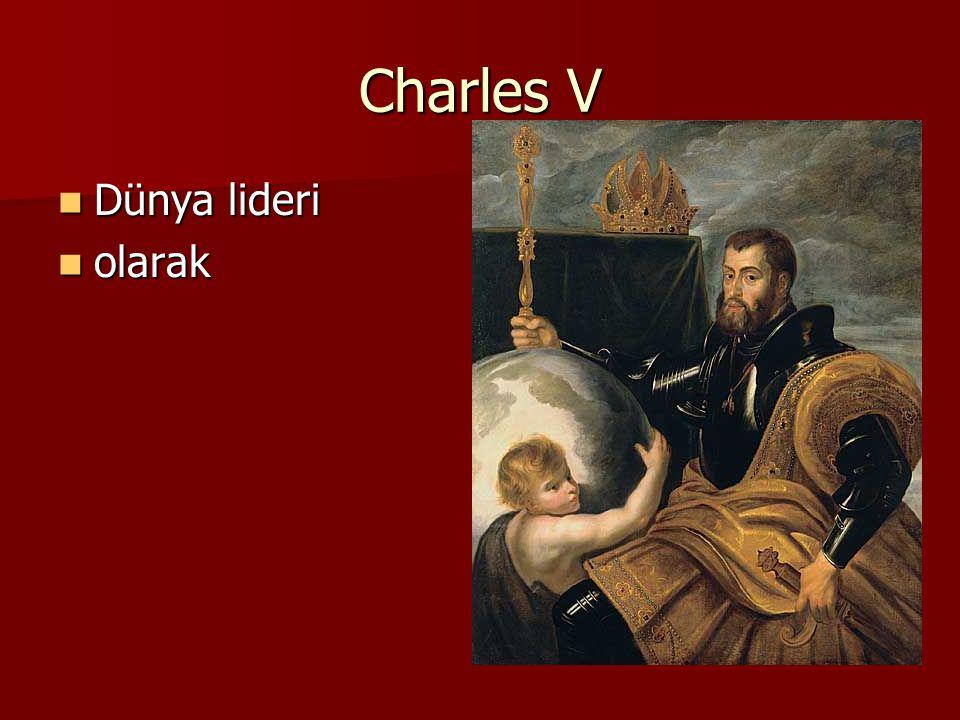 Charles V Dünya lideri olarak
