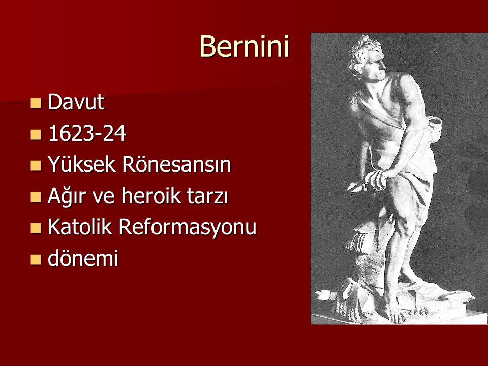 Bernini Davut 1623-24 Yüksek Rönesansın Ağır ve heroik tarzı