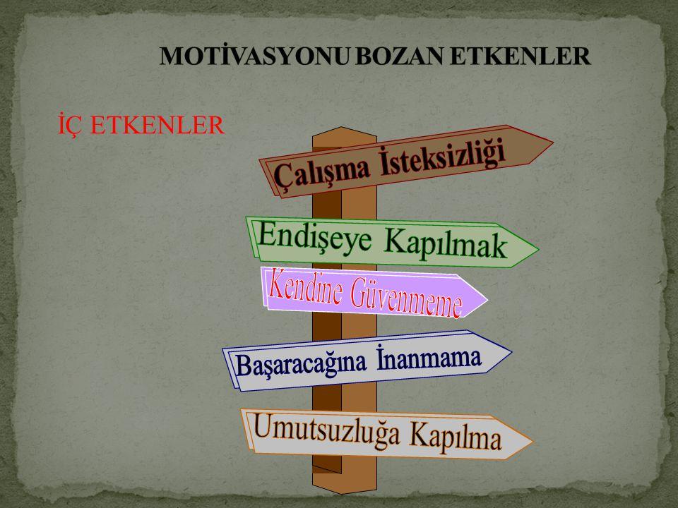 MOTİVASYONU BOZAN ETKENLER