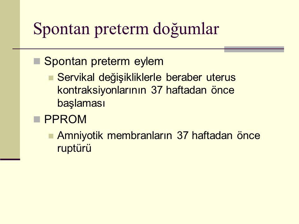 Spontan preterm doğumlar