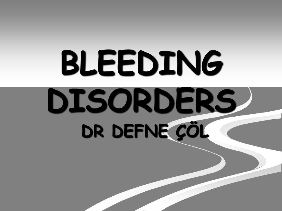 BLEEDING DISORDERS DR DEFNE ÇÖL