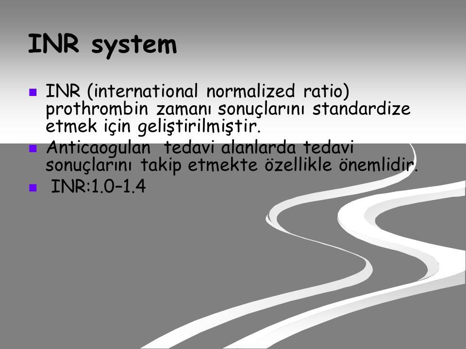 INR system INR (international normalized ratio) prothrombin zamanı sonuçlarını standardize etmek için geliştirilmiştir.