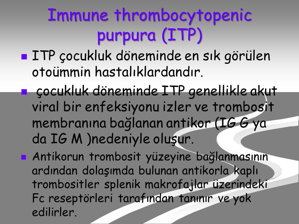 Immune thrombocytopenic purpura (ITP)