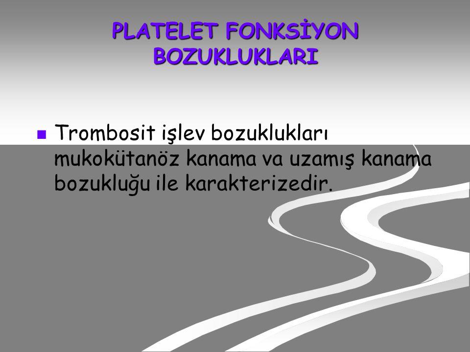 PLATELET FONKSİYON BOZUKLUKLARI