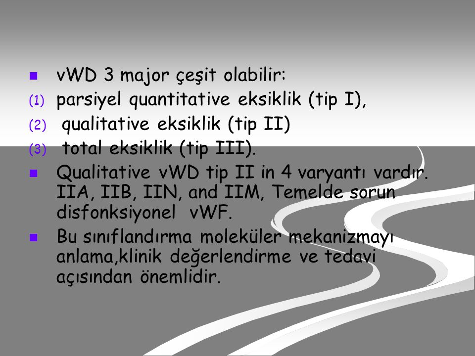 vWD 3 major çeşit olabilir: