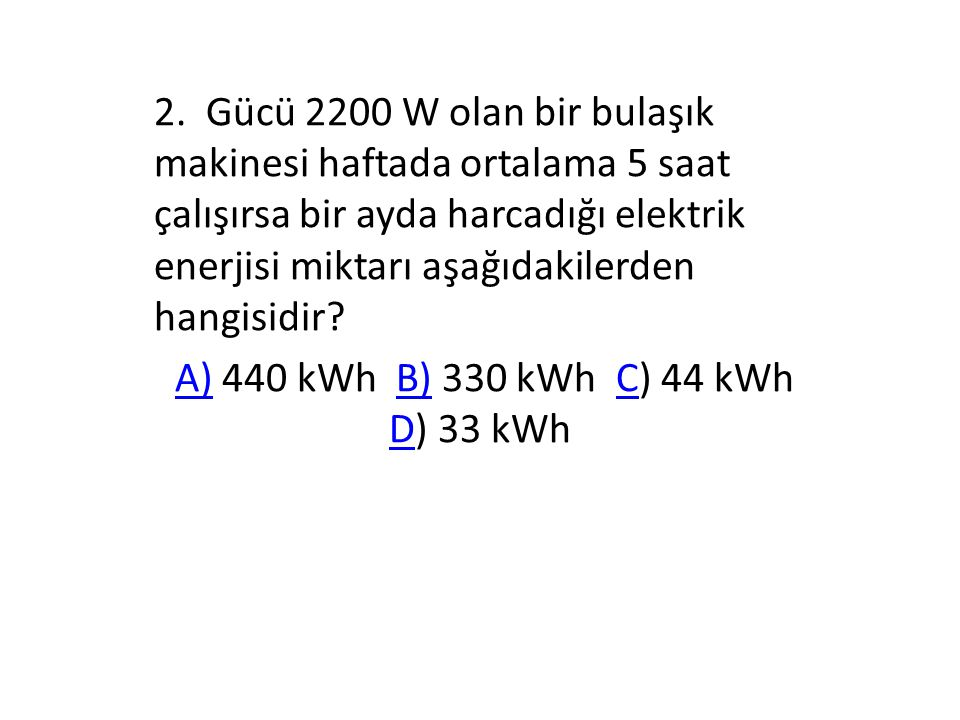 A) 440 kWh B) 330 kWh C) 44 kWh D) 33 kWh
