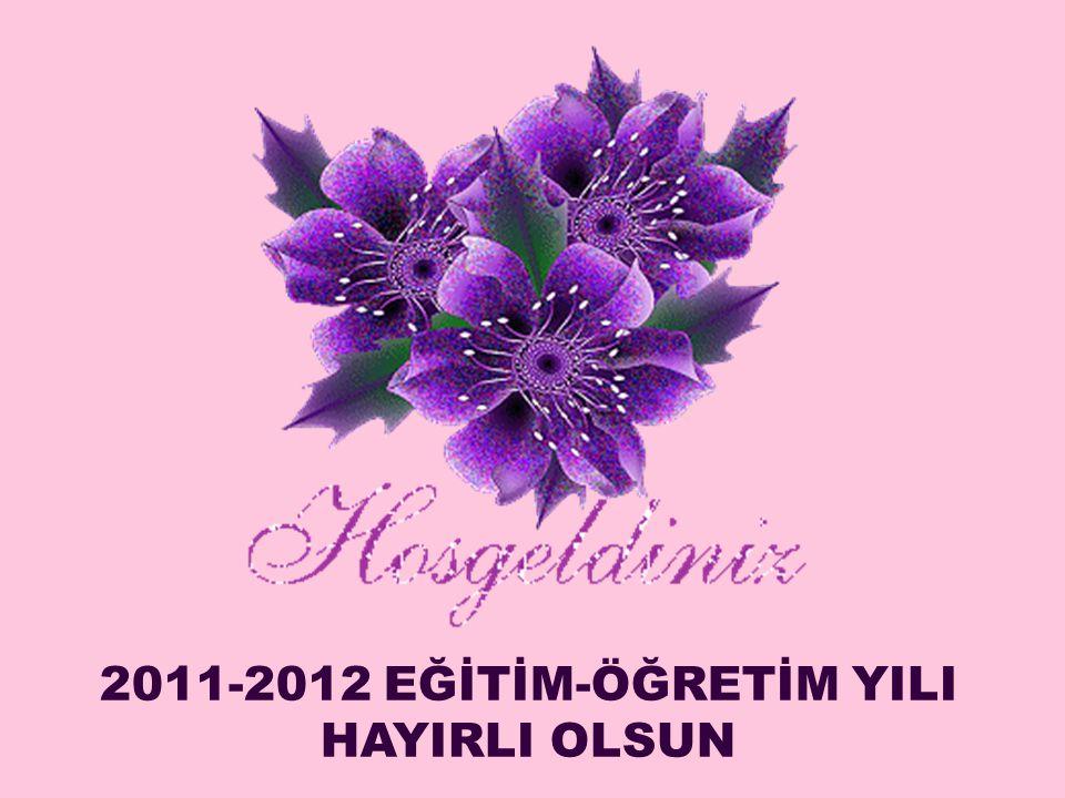 2011-2012 EĞİTİM-ÖĞRETİM YILI HAYIRLI OLSUN