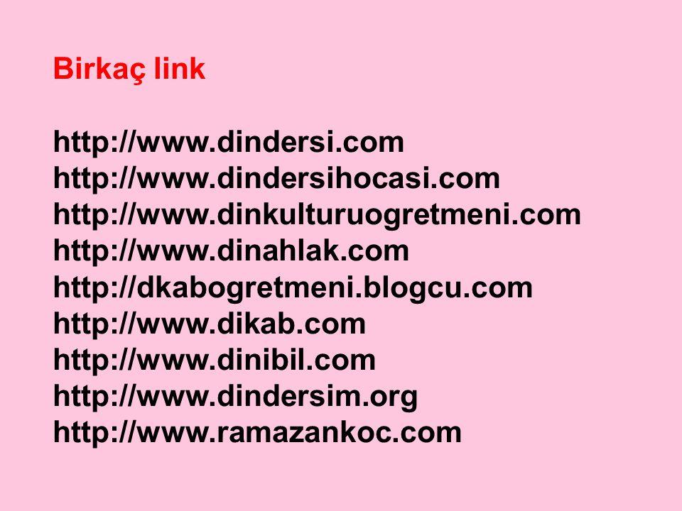 Birkaç link http://www.dindersi.com. http://www.dindersihocasi.com. http://www.dinkulturuogretmeni.com.