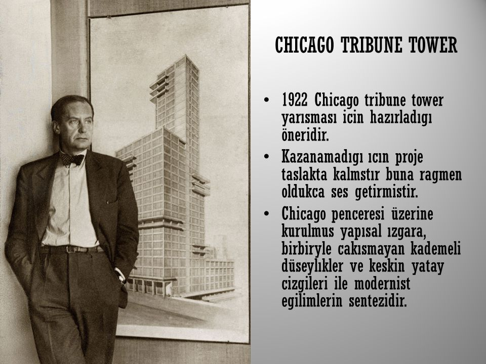 CHICAGO TRIBUNE TOWER 1922 Chicago tribune tower yarısması icin hazırladıgı öneridir.