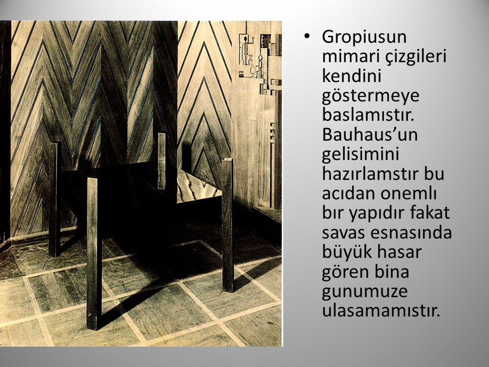Gropiusun mimari çizgileri kendini göstermeye baslamıstır