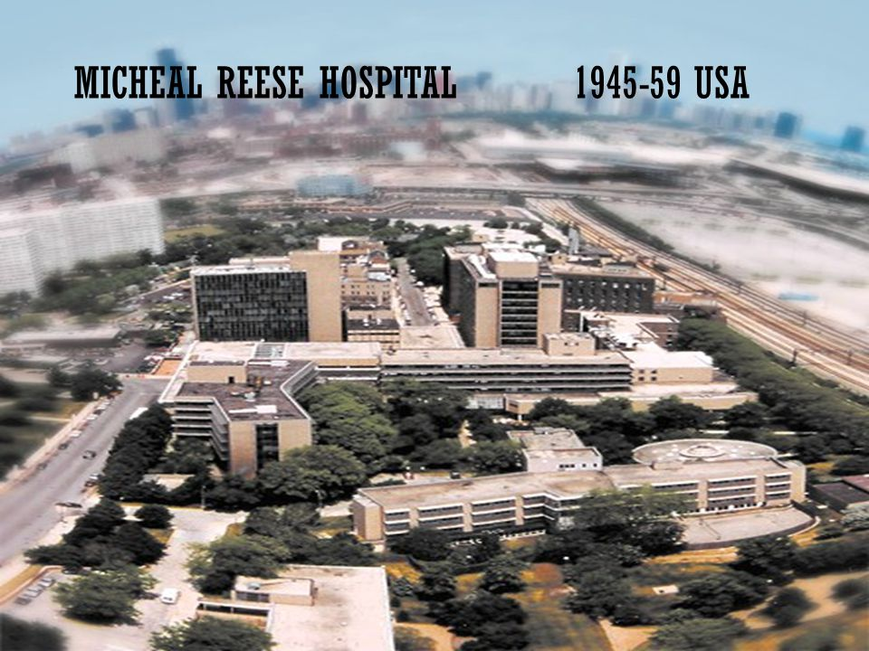 MICHEAL REESE HOSPITAL 1945-59 USA