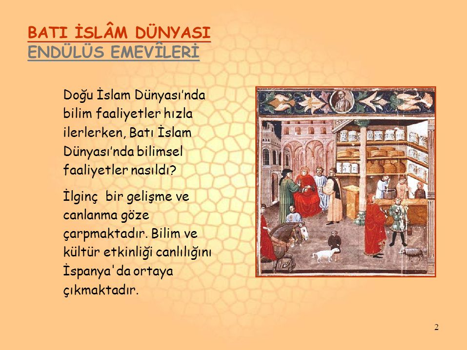 BATI İSLÂM DÜNYASI ENDÜLÜS EMEVÎLERİ Doğu İslam Dünyası'nda