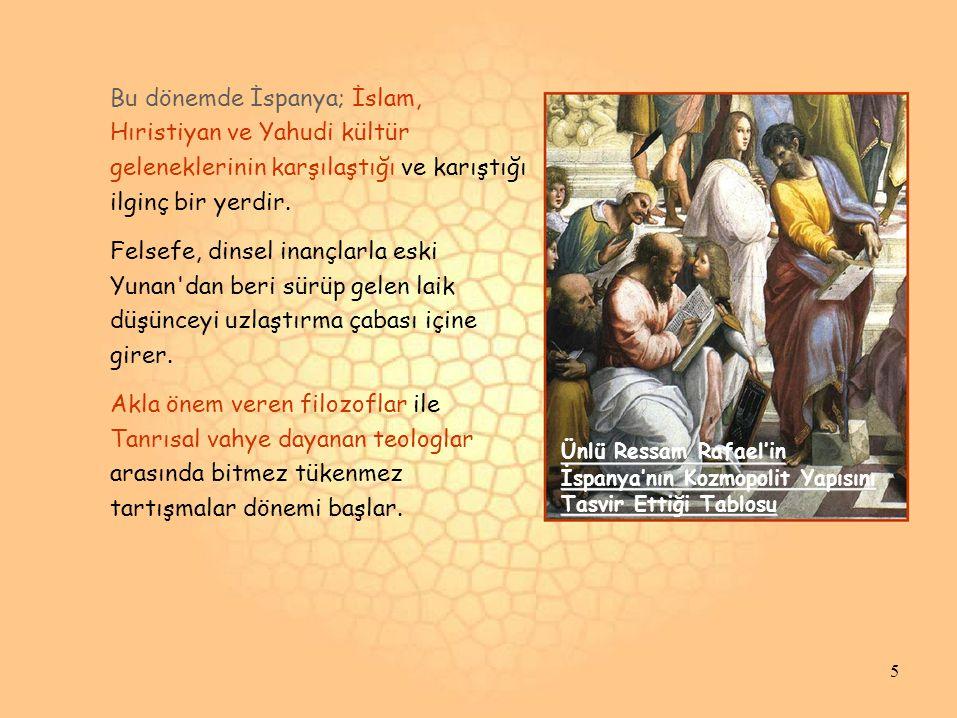 Bu dönemde İspanya; İslam, Hıristiyan ve Yahudi kültür