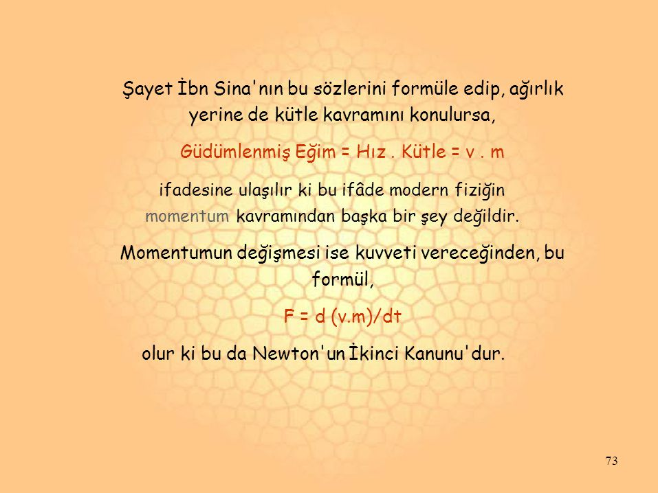 Şayet İbn Sina nın bu sözlerini formüle edip, ağırlık