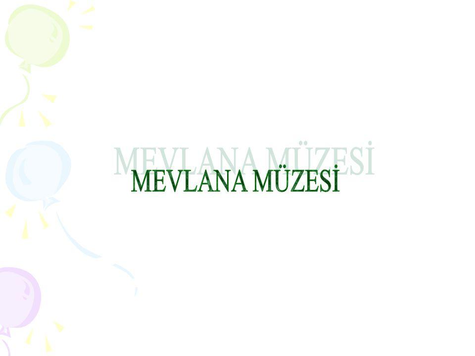 MEVLANA MÜZESİ