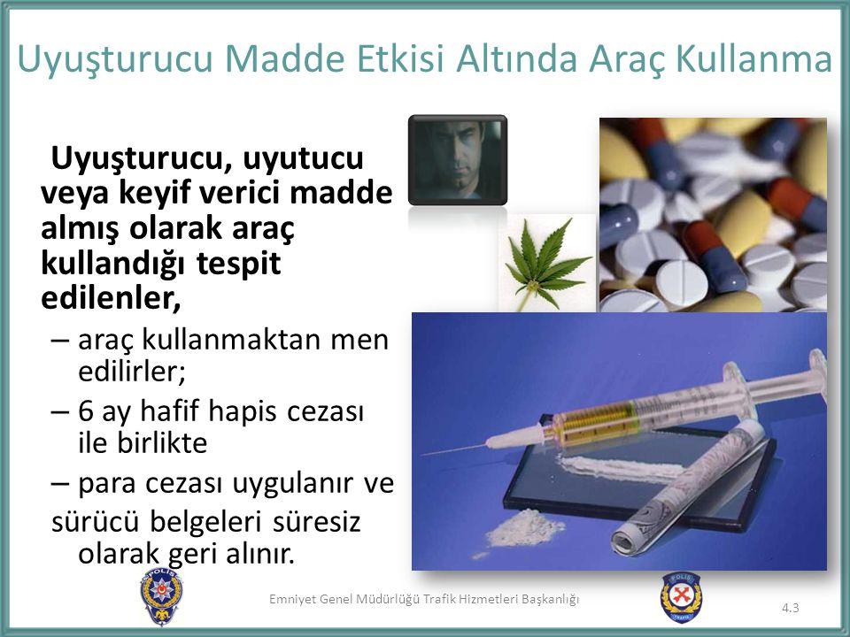 Uyuşturucu Madde Etkisi Altında Araç Kullanma