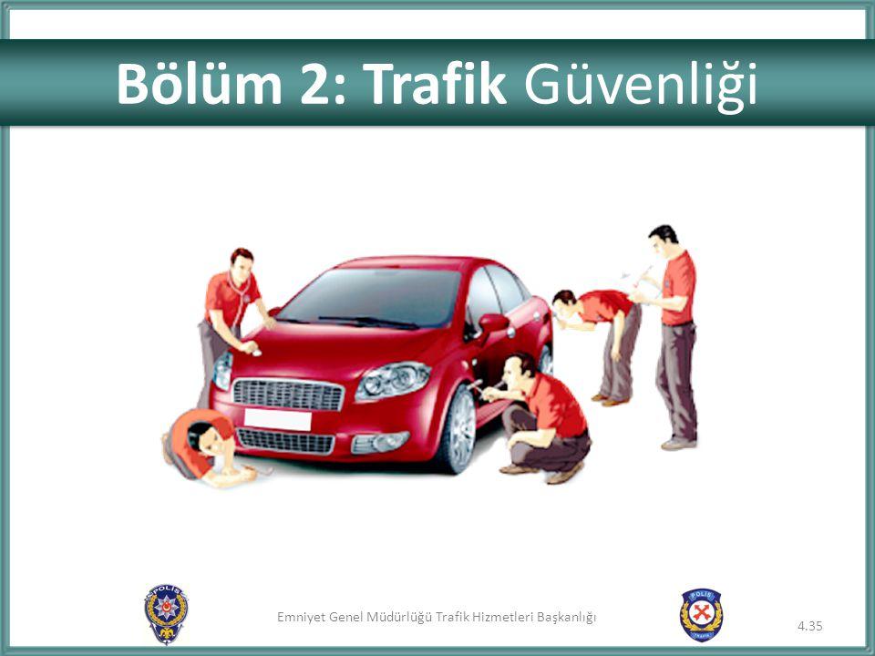 Bölüm 2: Trafik Güvenliği