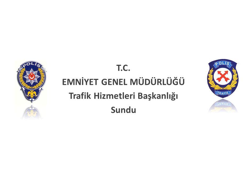 EMNİYET GENEL MÜDÜRLÜĞÜ Trafik Hizmetleri Başkanlığı
