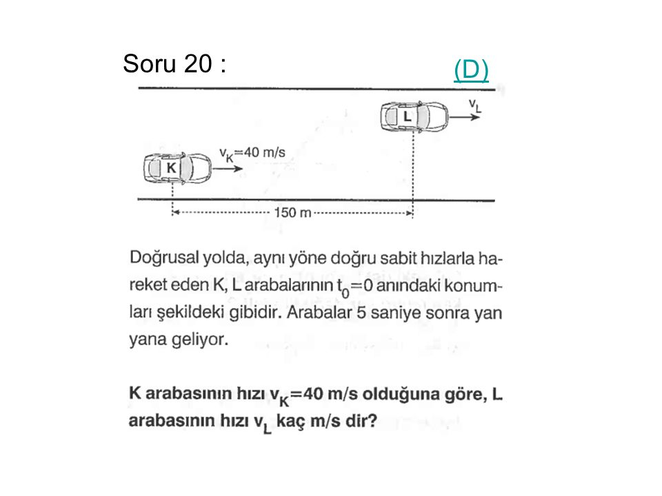 Soru 20 : (D)