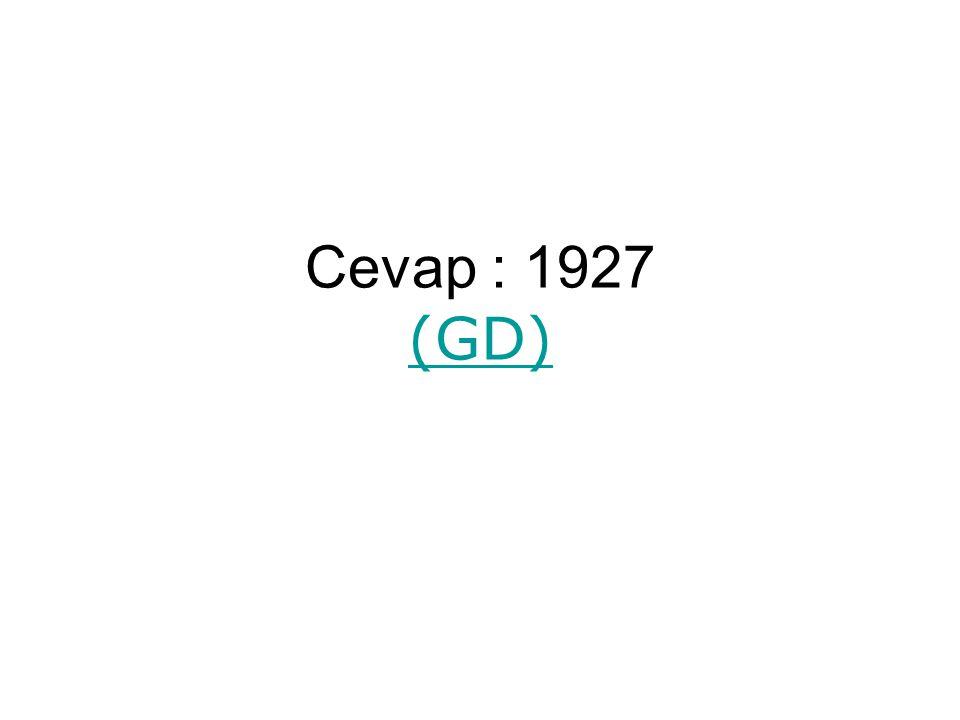 Cevap : 1927 (GD)