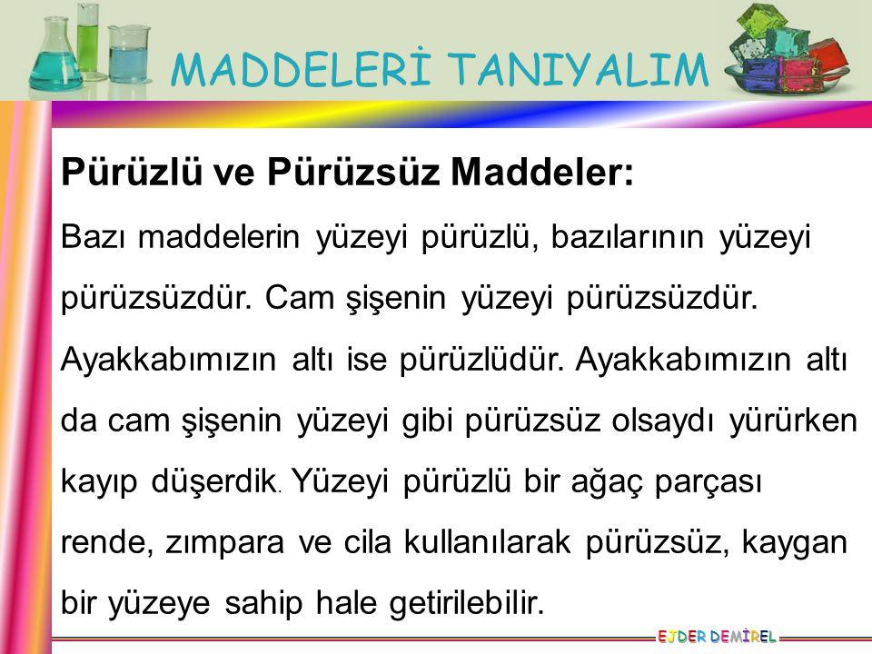 Pürüzlü ve Pürüzsüz Maddeler: