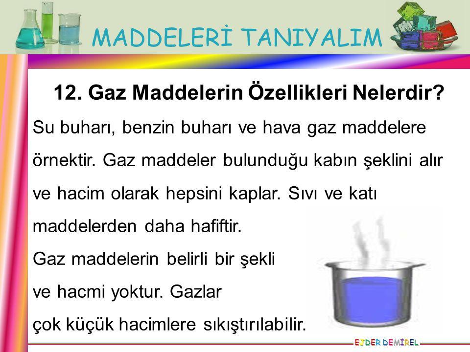 12. Gaz Maddelerin Özellikleri Nelerdir