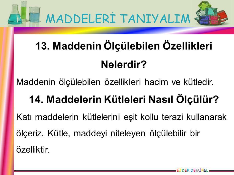 13. Maddenin Ölçülebilen Özellikleri Nelerdir