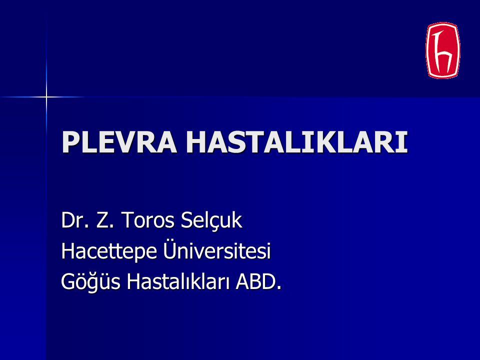 Dr. Z. Toros Selçuk Hacettepe Üniversitesi Göğüs Hastalıkları ABD.