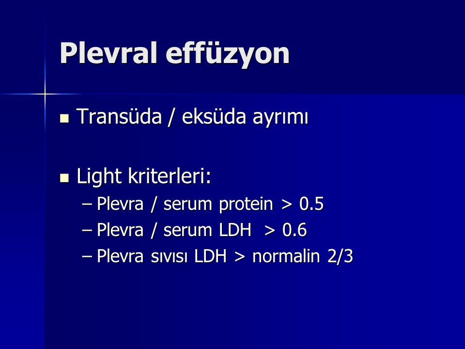 Plevral effüzyon Transüda / eksüda ayrımı Light kriterleri:
