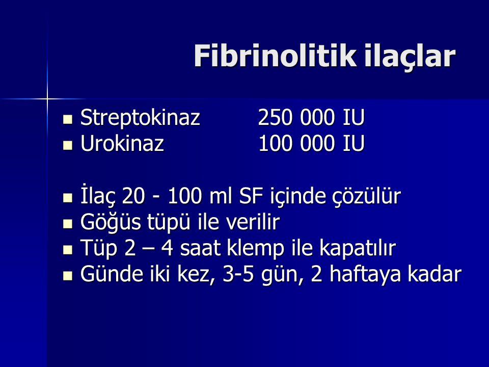 Fibrinolitik ilaçlar Streptokinaz 250 000 IU Urokinaz 100 000 IU