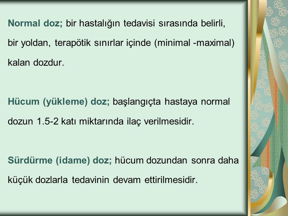 Normal doz; bir hastalığın tedavisi sırasında belirli,