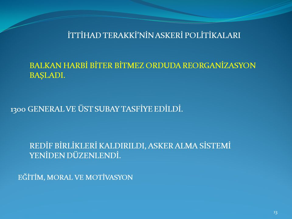 BALKAN HARBİ BİTER BİTMEZ ORDUDA REORGANİZASYON BAŞLADI.