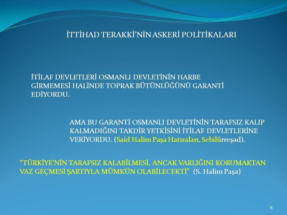 İTTİHAD TERAKKİ'NİN ASKERİ POLİTİKALARI