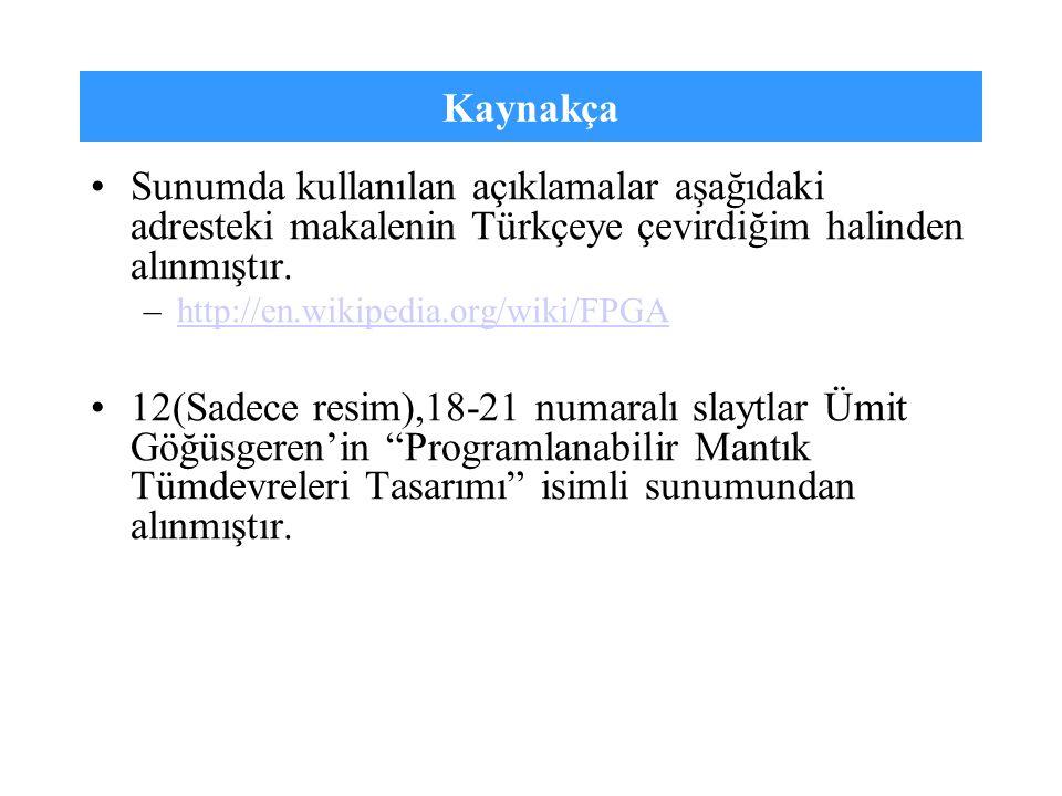 Kaynakça Sunumda kullanılan açıklamalar aşağıdaki adresteki makalenin Türkçeye çevirdiğim halinden alınmıştır.