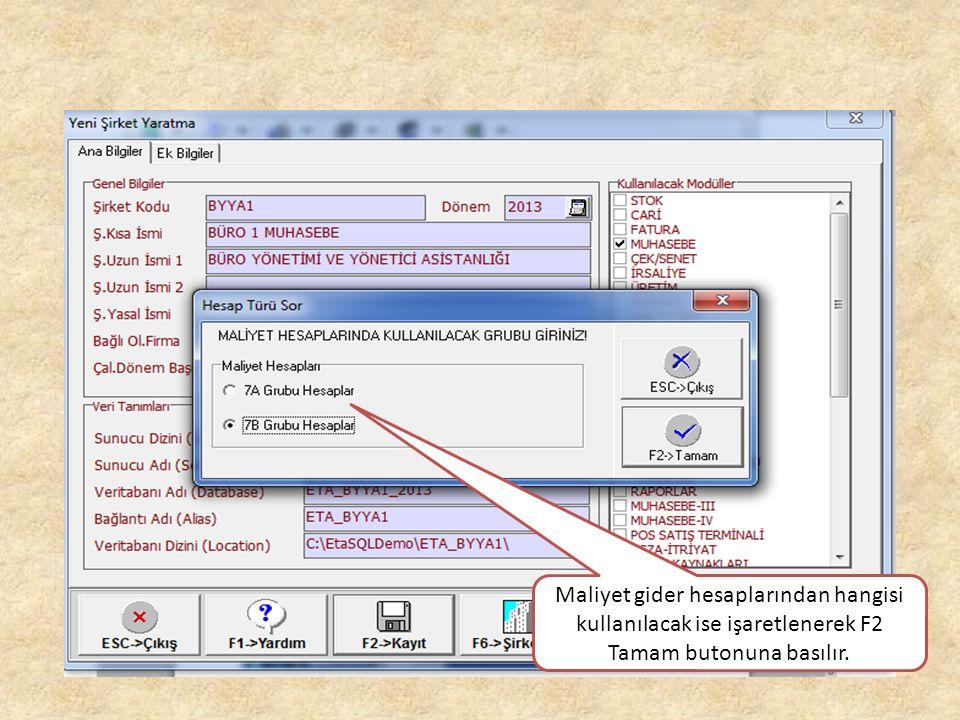 Maliyet gider hesaplarından hangisi kullanılacak ise işaretlenerek F2 Tamam butonuna basılır.
