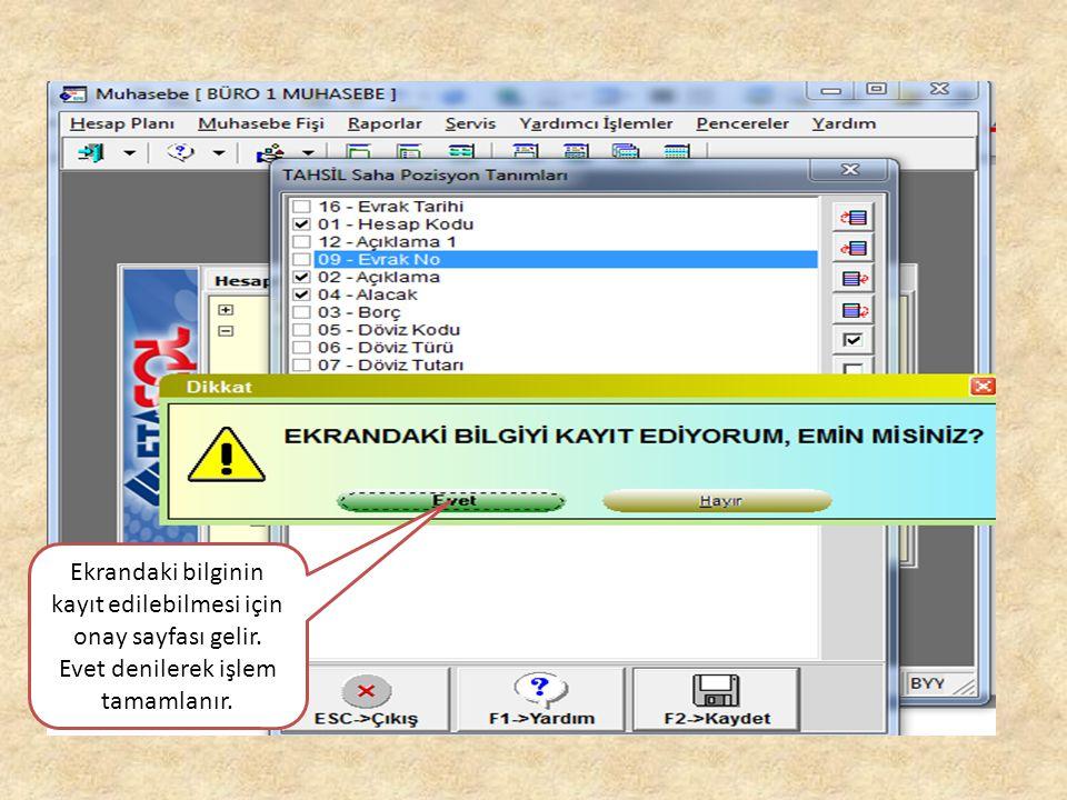 Ekrandaki bilginin kayıt edilebilmesi için onay sayfası gelir