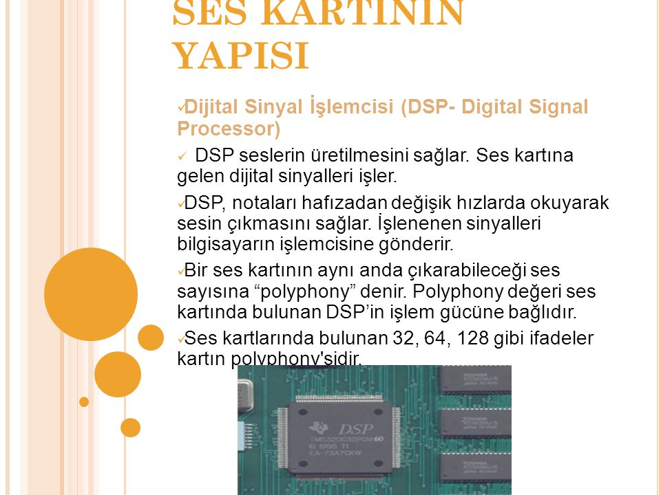 SES KARTININ YAPISI Dijital Sinyal İşlemcisi (DSP- Digital Signal Processor)